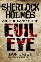Sherlock Holmes and The Case of The Evil Eye - Don Emigh