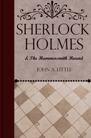 Sherlock Holmes and the Hammersmith Hound - John A. Little