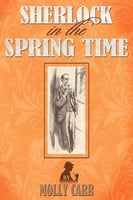 Sherlock in the Spring Time - Molly Carr