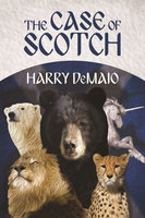 The Case of Scotch - Harry DeMaio