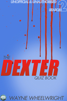 The Dexter Quiz Book Season 2 - Wayne Wheelwright