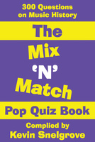The Mix 'N' Match Pop Quiz Book - Kevin Snelgrove