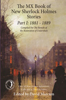 The MX Book of New Sherlock Holmes Stories Part I - David Marcum