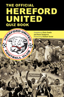 The Official Hereford United Quiz Book - Chris Cowlin