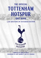 The Official Tottenham Hotspur Quiz Book - John DT White