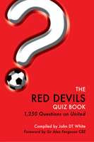 The Red Devils Quiz Book - John DT White