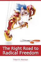The Right Road to Radical Freedom - Tibor R. Machan