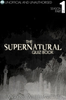 The Supernatural Quiz Book - Season 1 Part Two - Wayne Wheelwright