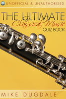 The Ultimate Classical Music Quiz Book - Mike Dugdale