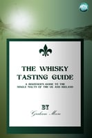The Whisky Tasting Guide - Graham Moore