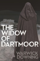 The Widow of Dartmoor - Warwick Downing