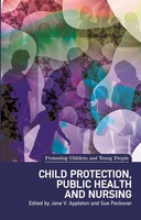 Child Protection, Public Health and Nursing - Jane Appleton,Sue Peckover