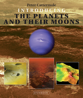 Introducing the Planets and their Moons - Peter T. Cattermole