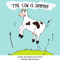 The Cow is Jumping - My Therapy House Team,Egle Gudonyte