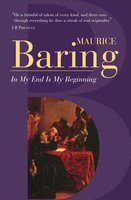 In The End Is My Beginning - Maurice Baring