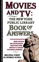 Movies and TV: The New York Public Library Book of Answers - Melinda Corey,Diane Corey,George Ochoa