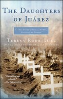 The Daughters of Juarez - Teresa Rodriguez,Diana Montané