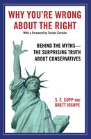 Why You're Wrong About the Right - S.E. Cupp,Brett Joshpe