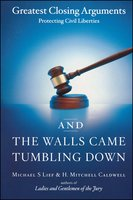 And the Walls Came Tumbling Down - Michael S. Lief,H. Mitchell Caldwell
