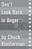 Don't Look Back in Anger - Chuck Klosterman