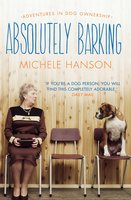 Absolutely Barking - Michele Hanson