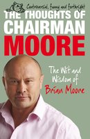 The Thoughts of Chairman Moore - Brian Moore