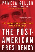 The Post-American Presidency - Robert Spencer,Pamela Geller