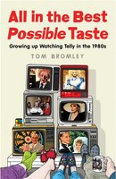 All in the Best Possible Taste - Tom Bromley