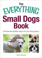 The Everything Small Dogs Book - Kathy Salzberg
