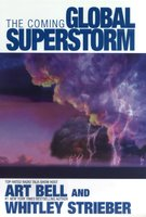 The Coming Global Superstorm - Whitley Strieber,Art Bell