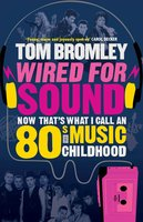 Wired for Sound - Tom Bromley