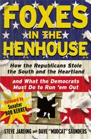 "Foxes in the Henhouse - Steve Jarding,Dave ""Mudcat"" Saunders"