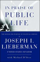 In Praise Of Public Life - Joseph I. Lieberman