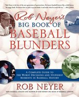 Rob Neyer's Big Book of Baseball Blunders - Rob Neyer