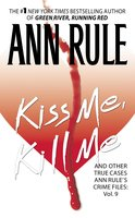 Kiss Me, Kill Me - Ann Rule
