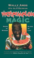 Watermelon Magic - Wally Amos,Stu Glauberman