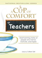 A Cup of Comfort for Teachers - Colleen Sell