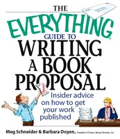 The Everything Guide To Writing A Book Proposal - Meg Elaine Schneider,Barbara Doyen
