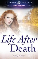Life After Death - Lillie J Roberts