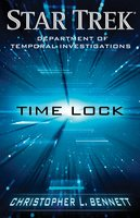 Department of Temporal Investigations: Time Lock - Christopher L. Bennett