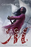 Magic of Blood and Sea - Cassandra Rose Clarke