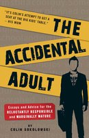 The Accidental Adult - Colin Sokolowski