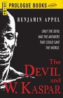 The Devil and W. Kaspar - Benjamin Appel