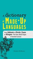 The Dictionary of Made-Up Languages - Stephen D Rogers