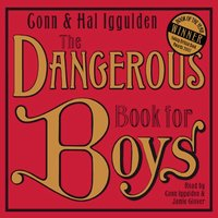The Dangerous Book for Boys - Conn Iggulden,Hal Iggulden