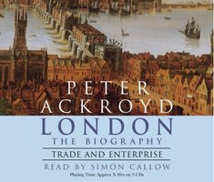 London - Trade and Enterprise - Peter Ackroyd