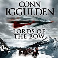 Lords of the Bow - Conn Iggulden