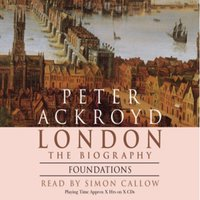 London - Foundations - Peter Ackroyd