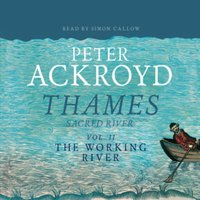 Thames - Sacred River Part 2 - Peter Ackroyd