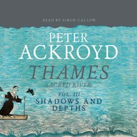 Thames - Sacred River Part 3 - Peter Ackroyd